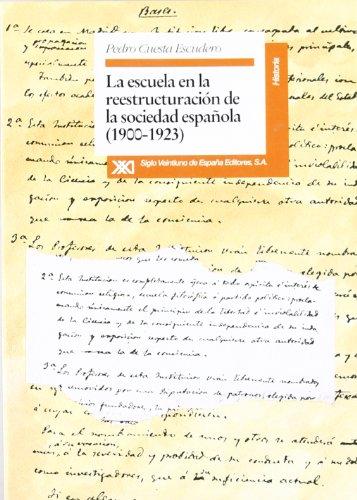 9788432308437: La escuela en la reestructuración de la sociedad española, 1900-1923 (Historia) (Spanish Edition)