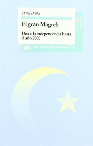 El gran Magreb : desde la independencia: Paul Balta