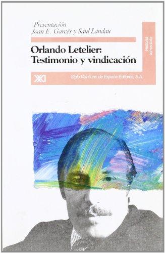 9788432308925: Orlando Letelier: Testimonio y vindicación (Historia inmediata)