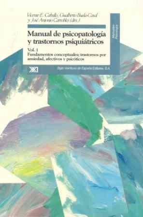 9788432309014: Manual de psicopatología y trastornos psiquiátricos: Fundamentos conceptuales, trastornos por ansiedad, afectivos y psicóticos: 1 (Manuales. Psicología)