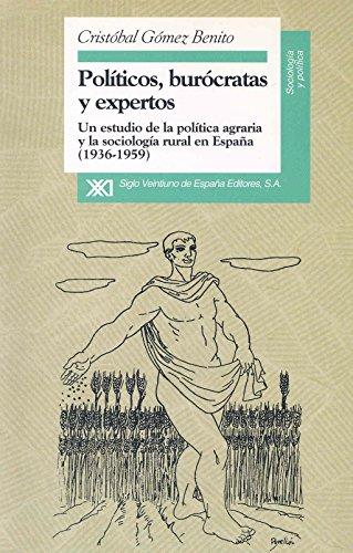 Politicos, burocratas y expertos. Un estudio de: Benito, C. Gomez