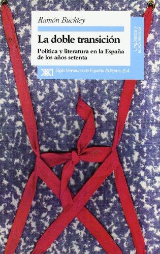 9788432309106: Doble transicion. Politica y literatura en la Espana de los anos setenta (Lingüística y teoría literaria) (Spanish Edition)
