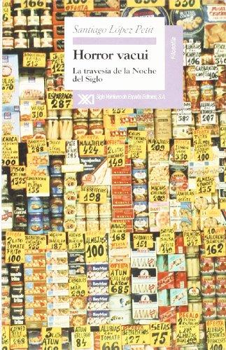 Horror Vacui: La Travesia de La Noche: Santiago Lopez Petit