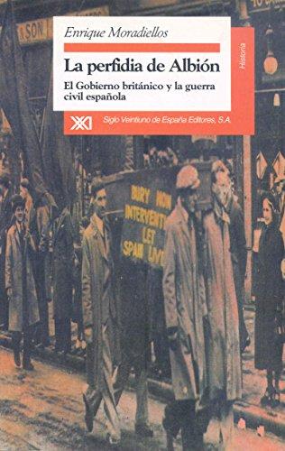 9788432309168: La perfidia de Albión: El gobierno británico y la guerra civil española (Historia)