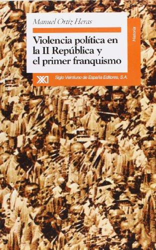 9788432309342: Violencia politica en la segunda republica y el primer franquismo (Historia) (Spanish Edition)