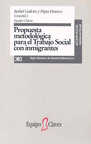 9788432309373: Propuesta metodológica para el trabajo social con inmigrantes (Acción social)