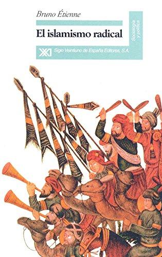 El islamismo radical (Paperback): Bruno Etienne
