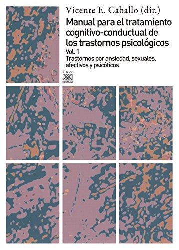 9788432309434: Manual para el tratamiento cognitivo-conductual de los trastornos psicologicos / Volumen 1. Trastornos por ansiedad, sexuales, afectivos y psicoticos (Spanish Edition)