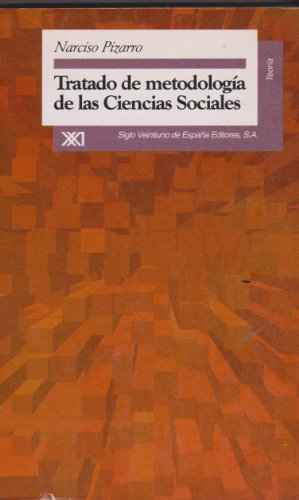 TRATADO DE METODOLOGÍA DE LAS CIENCIAS SOCIALES: PIZARRO PONCE DE