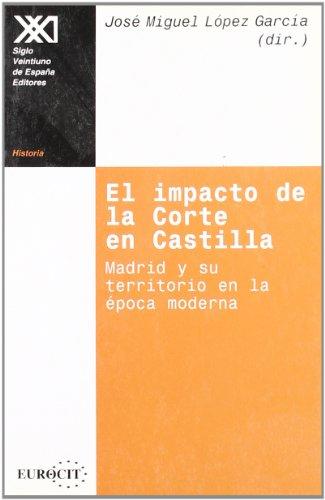 9788432309687: El impacto de la corte en Castilla: Madrid y su territorio en la época moderna (Historia)