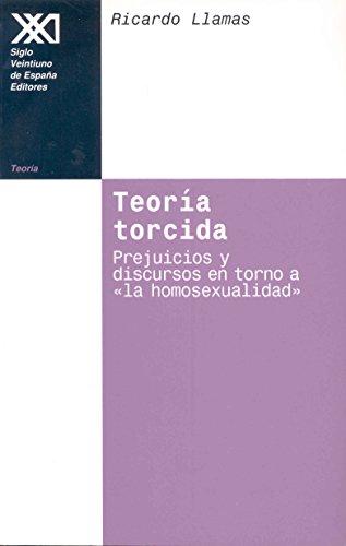 Teoria torcida. Prejuicios y discursos en torno a la homosexualidad.: Llamas, Ricardo