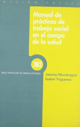 9788432310041: Manual de prácticas de trabajo social en el campo de la salud (Acción social)