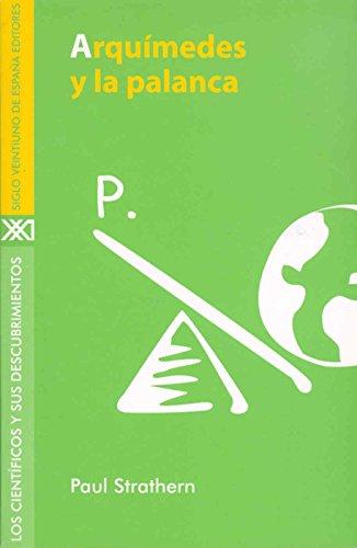 9788432310164: Arquímedes y la palanca (Los científicos y sus descubrimientos)
