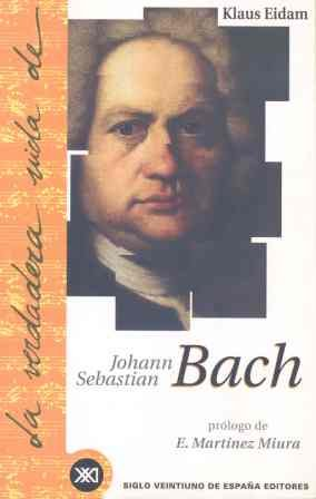 9788432310218: La Verdadera Vida de Johann Sebastian Bach (Spanish Edition)