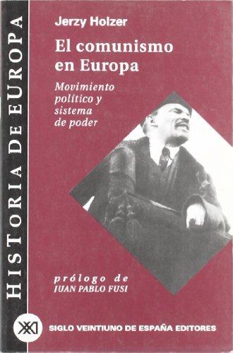 9788432310515: El comunismo en Europa: Movimiento político y sistema de poder (Historia de Europa)