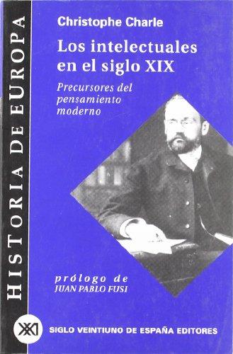 9788432310522: Historia de Europa / 04 / Los intelectuales en el siglo XIX. Precursores del pensamiento moderno (Spanish Edition)