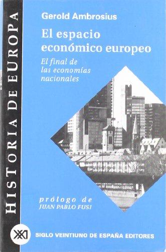 9788432310584: Historia de Europa / 01 / El espacio economico europeo. El final de las economias nacionales (Spanish Edition)