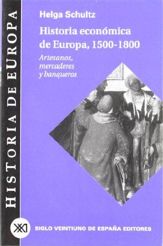 9788432310669: Historia económica de Europa: 1500-1800: Artesanos, mercaderes y banqueros (Historia de Europa)