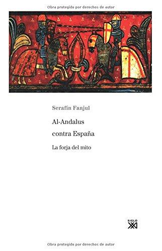 9788432310799: Al-Andalus contra España: La forja del mito