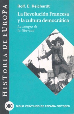 9788432310812: Historia de Europa / 18 / La Revolucion francesa y la cultura democratica. La sangre de la libertad (Spanish Edition)