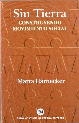 9788432310898: Sin tierra: Construyendo movimiento social (Biblioteca Marta Harnecker)