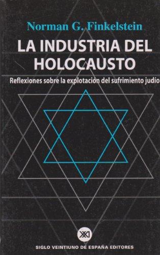 9788432310928: Industria del Holocausto. Reflexiones sobre la aportacion del sufrimiento judio (Spanish Edition)