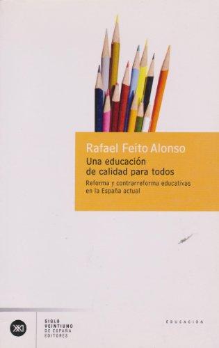 9788432311109: Una educación de calidad para todos: Reforma y contra-reforma educativas en la España actual