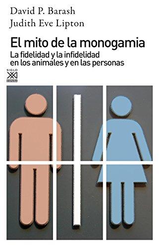 9788432311215: El mito de la monogamia: La fidelidad y la infidelidad en los animales y en las personas (Ciencia)