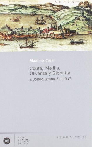 9788432311383: Ceuta, Melilla, Olivenza y Gibraltar, donde acaba Espana? (Spanish Edition)