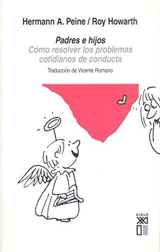 9788432311819: Padres e hijos : cómo resolver los problemas cotidianos de conducta