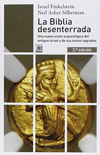 9788432311840: La Biblia desenterrada: Una nueva visión arqueológica del antiguo Israel y de los orígenes de sus textos sagrados (Siglo XXI de España General)