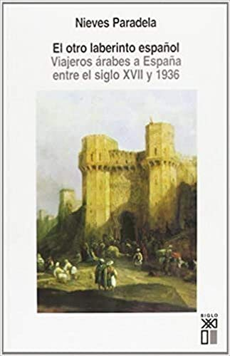 9788432311871: Otro laberinto espanol. Viajeros arabes a Espana entre el siglo XVII y 1936 (Spanish Edition)