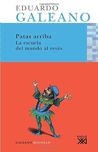 9788432312076: Patas arriba: La escuela del mundo al revés (Galeano Bolsillo)