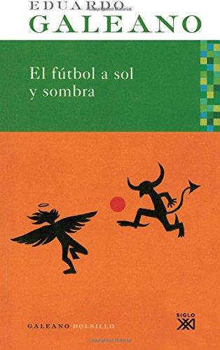 9788432312557: El futbol a sol y sombra (Spanish Edition)