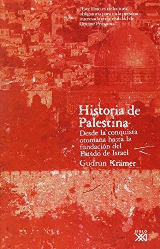 9788432312748: Historia de Palestina. Desde la conquista otomana hasta la fundacion del Estado de Israel (Spanish Edition)