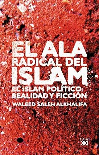 9788432312854: El ala radical del Islam: El Islam político: realidad y ficción