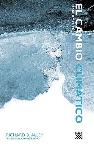 9788432312977: Cambio climatico. Pasado y futuro (Spanish Edition)