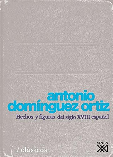 9788432313219: Hechos y figuras del siglo XVIII espanol
