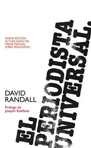 EL PERIODISTA UNIVERSAL: David Randall (Autor), Joaquín Estefanía (Prólogo)