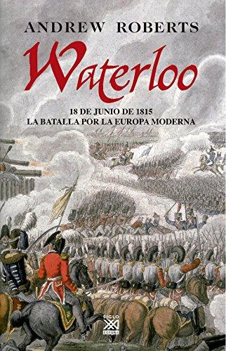 Waterloo. 18 de junio de 1815, la batalla por la Europa moderna (9788432313455) by ANDREW ROBERTS