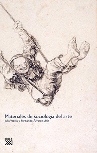 MATERIALES DE SOCIOLOGIA DEL ARTE: VARELA, J. / F. ALVAREZ-URIA