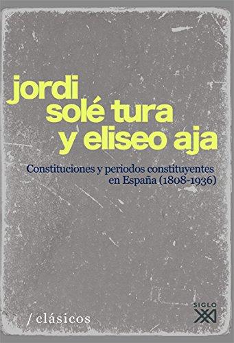 9788432313745: Constituciones y períodos constituyentes en España (1808-1936) (Clásicos para el siglo XXI)