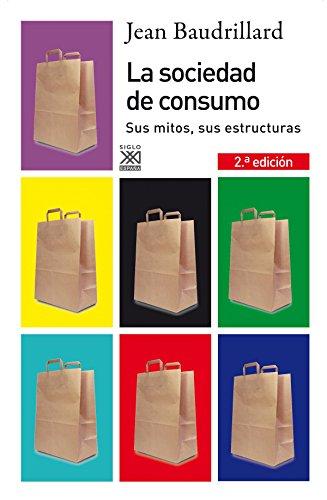 9788432313769: La sociedad de consumo: Sus mitos, sus estructuras (Spanish Edition)
