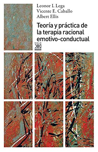 Teoría y práctica de la terapia racional: Vicente E. Caballo