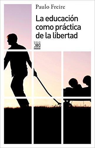 9788432314216: La educacion como practica de la libertad