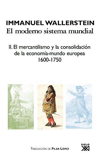 9788432314414: El moderno sistema mundial: El mercantilismo y la consolidación de la economía-mundo europea, 1600-1750: 2 (Historia)