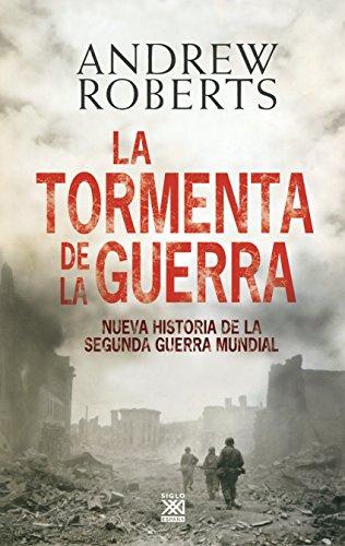 9788432314803: La tormenta de la guerra: Historia de la Segunda Guerra Mundial (Siglo XXI de España General)
