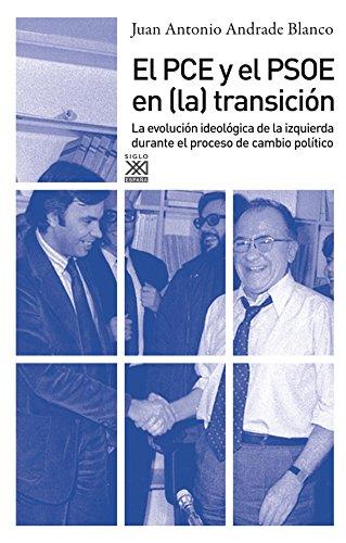 9788432314926: El PCE y el PSOE en la Transición: La evolución ideológica de la izquierda durante el proceso de cambio político