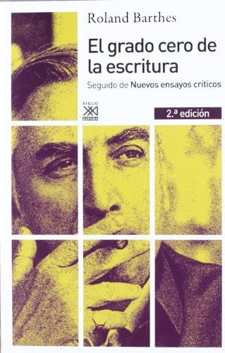 9788432314995: El grado cero de la escritura: Seguido de Nuevos ensayos críticos (Siglo XXI de España General)