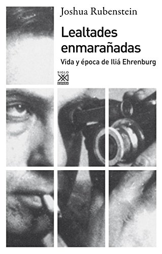 9788432316166: Lealtades enmarañadas: vida y época de Iliá Ehrenburg